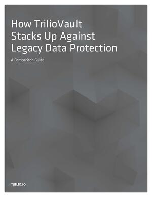 Comparison Guide - How TrilioVault Stacks Up Against Legacy Data Protection_Page_1